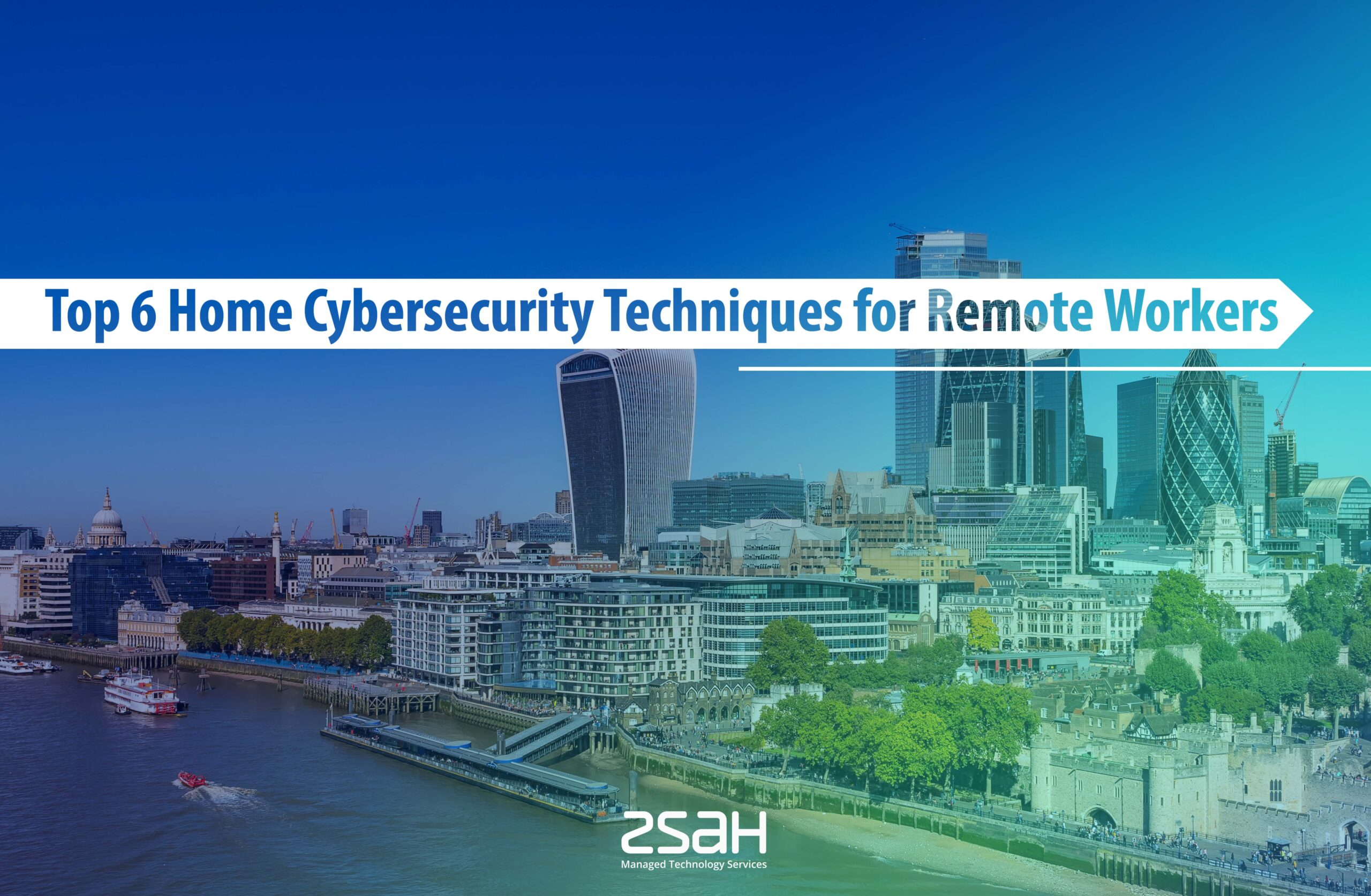 top 6 home cybersecurity techniques for remote workers - zsah