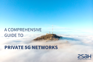 A COMPREHENSIVE GUIDE TO PRIVATE 5G NETWORKS - zsah