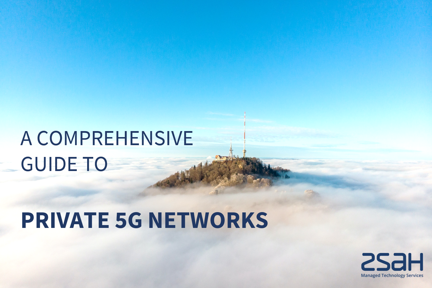 A COMPREHENSIVE GUIDE TO PRIVATE 5G NETWORKS