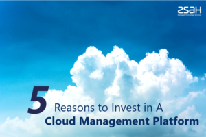 5 reasons to invest in a cloud management platform