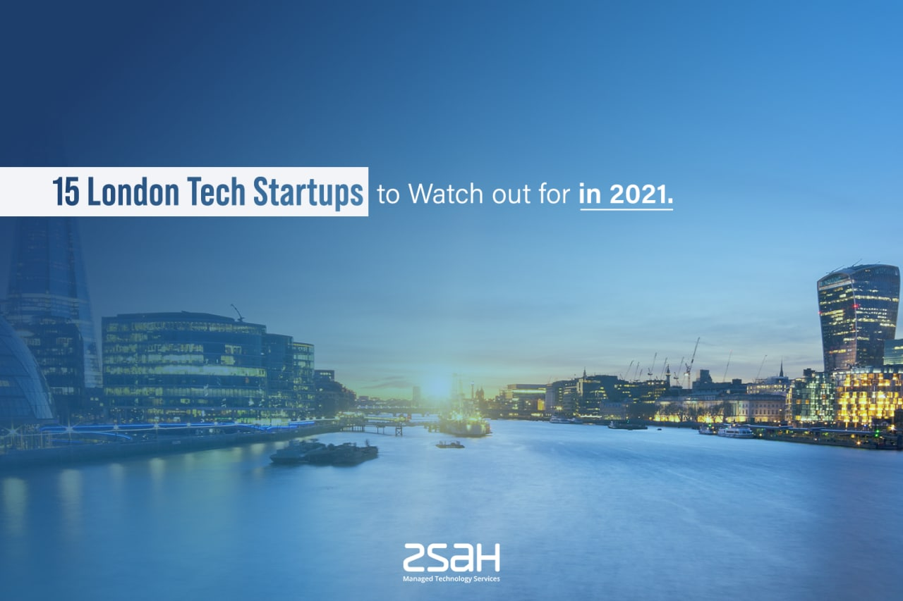 15 tech startups to watch out for in London in 2021_zsah