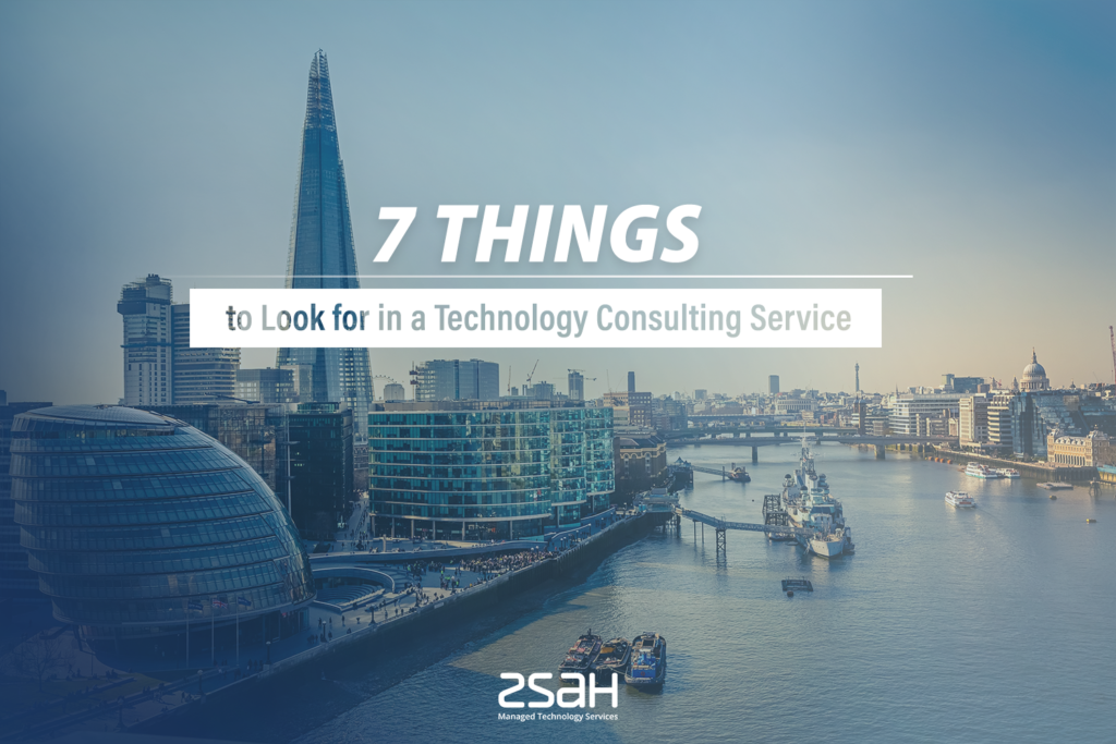 7 Things to Look For in a Technology Consulting Service - zsah